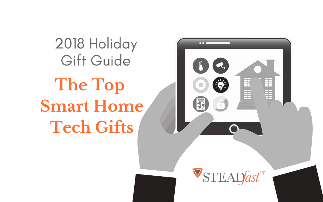 The Top Smart Home Tech Gifts: 2018 Holiday Gift Guide