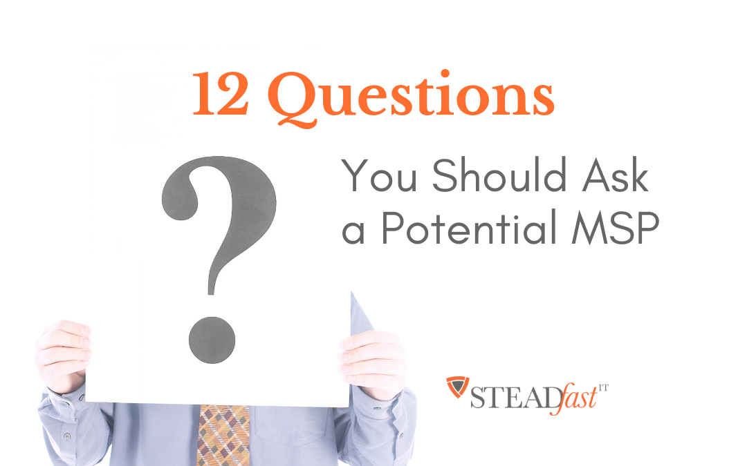 12 Questions to Ask a Potential MSP
