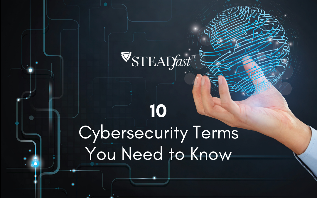 10 Cybersecurity Terms You Need to Know